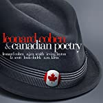 Leonard Cohen & Canadian Poetry | Arthur James Marshall Smith,Irving Layton,Francis Reginald Scott,Louis Dudek,Abraham Moses Klein