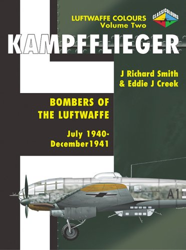 Bombers of the Luftwaffe: July 1940-December 1941: 1940-1941 Vol 2 (Luftwaffe Colours)
