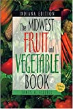 img - for The Midwest Fruit and Vegetable Book: Indiana book / textbook / text book