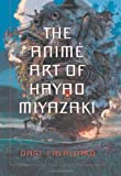 img - for The Anime Art of Hayao Miyazaki book / textbook / text book