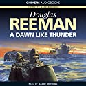 A Dawn Like Thunder (       UNABRIDGED) by Douglas Reeman Narrated by David Rintoul