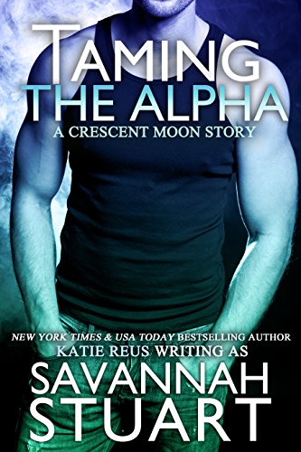 taming-the-alpha-a-werewolf-romance-crescent-moon-series-book-1-english-edition