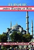 echange, troc Turquie, entre Europe et Asie