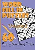 img - for Word Fill-in Puzzles: 60 Brain Bending Grids - Volume 2 book / textbook / text book