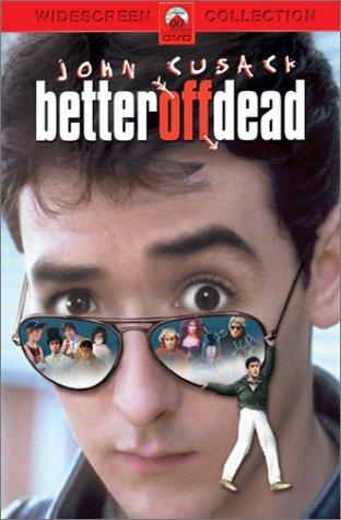 Better Off Dead...