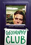 Geography Club (0060012226) by Brent Hartinger