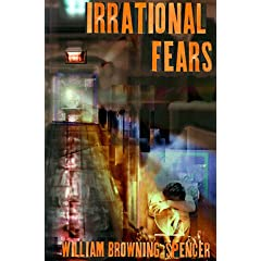 Irrational Fears (HB) *OP by William Spencer