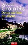 Denn nie bist du allein: Roman - Deborah Crombie, Andreas Jäger (Übersetzer)