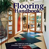 The Flooring Handbook: The Complete Guide to Choosing and Installing Floors - 1552977528