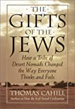 The Gifts of the Jews (Hinges of History) (0385482485) by Thomas Cahill