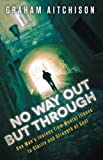No Way Out But Through: One Mans Journey from Mental Illness to Clarity and Strength of Soul