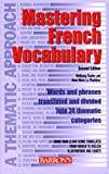 Mastering French Vocabulary: A Thematic Approach (Mastering Vocabulary Series) (0764123947) by Fischer, Wolfgang