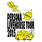 PERSONA LIVEHOUSE TOUR 2015 [Blu-ray]