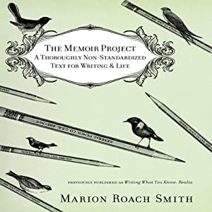 The Memoir Project: A Thoroughly Non-Standardized Text For Writing & Life | [Marion Roach Smith]