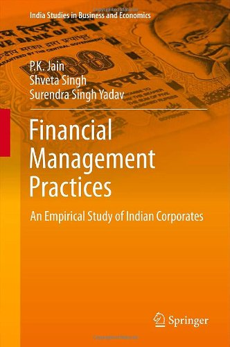 Financial Management Practices: An Empirical Study of Indian Corporates (India Studies in Business and Economics)