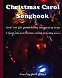 img - for Christmas Carol Songbook: Words to all your favorite holiday tunes plus tasty recipes & tips to make your Christmas caroling party a big success book / textbook / text book