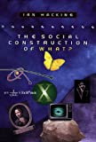 The Social Construction of What? (0674004124) by Hacking, Ian