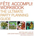 Fete Accompli! Workbook: The Ultimate Party Planning Guide (1400081807) by Shriftman, Lara