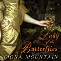 Lady of the Butterflies: A Novel (       UNABRIDGED) by Fiona Mountain Narrated by Josephine Bailey