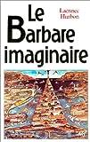 echange, troc Laënnec Hurbon - Le Barbare imaginaire