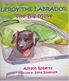 Leroy the Labrador: The Big Move