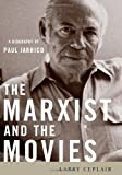 The Marxist and the Movies: A Biography of Paul Jarrico (Screen Classics) (0813124530) by Ceplair, Larry