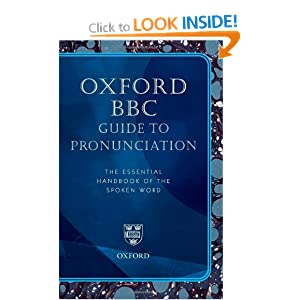 Oxford Bbc Guide To Pronunciation The Essential Handbook