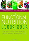 img - for The Functional Nutrition Cookbook: Addressing Biochemical Imbalances Through Diet by Nicolle, Lorraine, Bailey, Christine (2012) Paperback book / textbook / text book