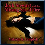 Jock Stewart and the Missing Sea of Fire | Malcolm R. Campbell