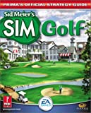 Sid Meier's SimGolf: Prima's Official Strategy Guide (0761536736) by Cohen, Mark