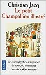 Le Petit Champollion illustré par Jacq