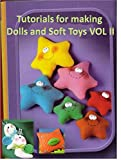 Tutorials for making Doll, Soft Toys and cushions VOL II