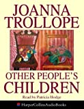 Joanna Trollope Other People's Children