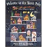 Welcome to the North Pole: Santa's Village in Appliquepar Becky Goldsmith