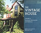 img - for By Mark Alan Hewitt - The Vintage House: A Guide to Successful Renovations and Addition (2011-07-26) [Hardcover] book / textbook / text book