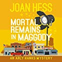Mortal Remains in Maggody Audiobook by Joan Hess Narrated by Kristin Kalbli