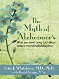 img - for The Myth's of Alzheimer's: What You Aren't Being Told about Today's Most Dreaded Diagnosis (Thorndike Health, Home & Learning) book / textbook / text book