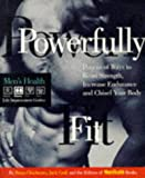 img - for Powerfully Fit: Dozens of Ways to Boost Strength, Increase Endurance (Men's Health Life Improvement Guides) book / textbook / text book