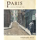 Paris: A Journey Through Timeby Leonard Pitt