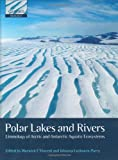 img - for Polar Lakes and Rivers: Limnology of Arctic and Antarctic Aquatic Ecosystems (Oxford Biology) book / textbook / text book
