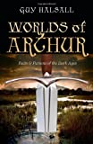 """Worlds of Arthur Facts and Fictions of the Dark Ages"" av Guy Halsall"