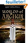 Worlds of Arthur: Facts and Fictions...