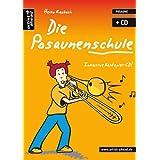 """Die Posaunenschule: Die moderne Posaunenschule f�r Einsteiger! (inkl. Audio-CD)von """"Heiko Raubach"""""""