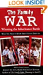 The Family War: Winning the Inheritan...