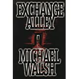 Exchange Alley ~ Michael Walsh