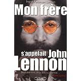 Mon frère s'appelait John Lennon (Biographie)