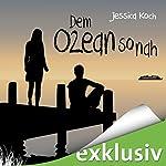 Dem Ozean so nah (Die Danny-Trilogie 3) | Jessica Koch
