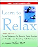 img - for Learn to Relax: Proven Techniques for Reducing Stress, Tension, and Anxiety--and Promoting Peak Performance book / textbook / text book