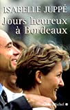 img - for Jours Heureux a Bordeaux (Memoires - Temoignages - Biographies) book / textbook / text book