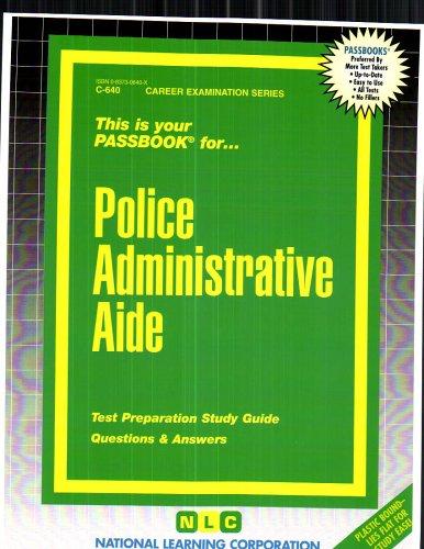 Police Administrative Aide (Career Examination Series C-640)